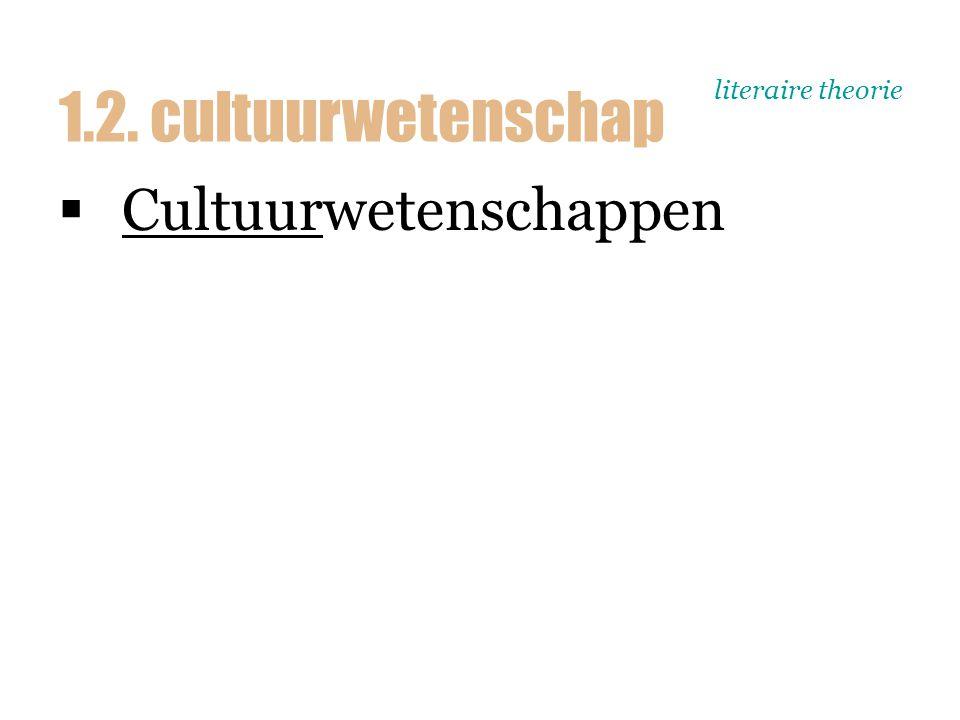 literaire theorie  Cultuurwetenschappen 1.2. cultuurwetenschap