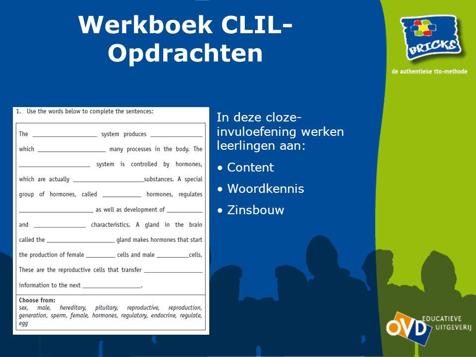 Werkboek CLIL- Opdrachten In deze opdracht werken leerlingen aan: Content Context Woordkennis Zinsbouw