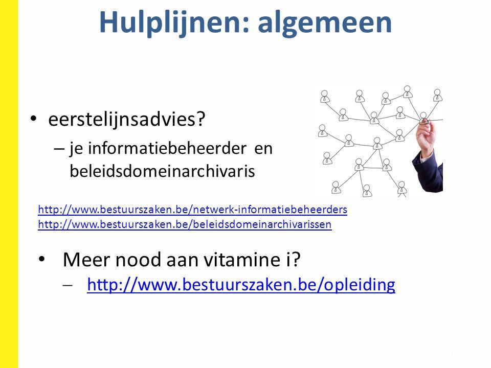 Hulplijnen: algemeen 37 www.bestuurszaken.be/informatiemanagement informatiemanagement@bz.vlaanderen.be www.bestuurszaken.be/yammernetwerk- informatiemanagement-vlaamse-overheid yammer.com/informatiebeheervlaamseoverheid