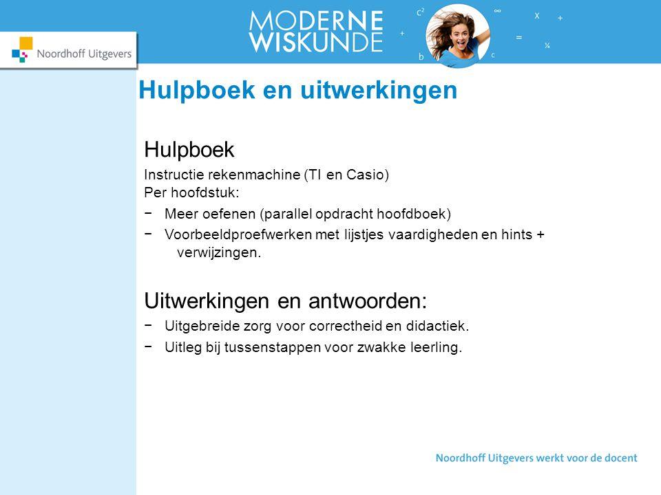 Hulpboek en uitwerkingen Hulpboek Instructie rekenmachine (TI en Casio) Per hoofdstuk: −Meer oefenen (parallel opdracht hoofdboek) −Voorbeeldproefwerk