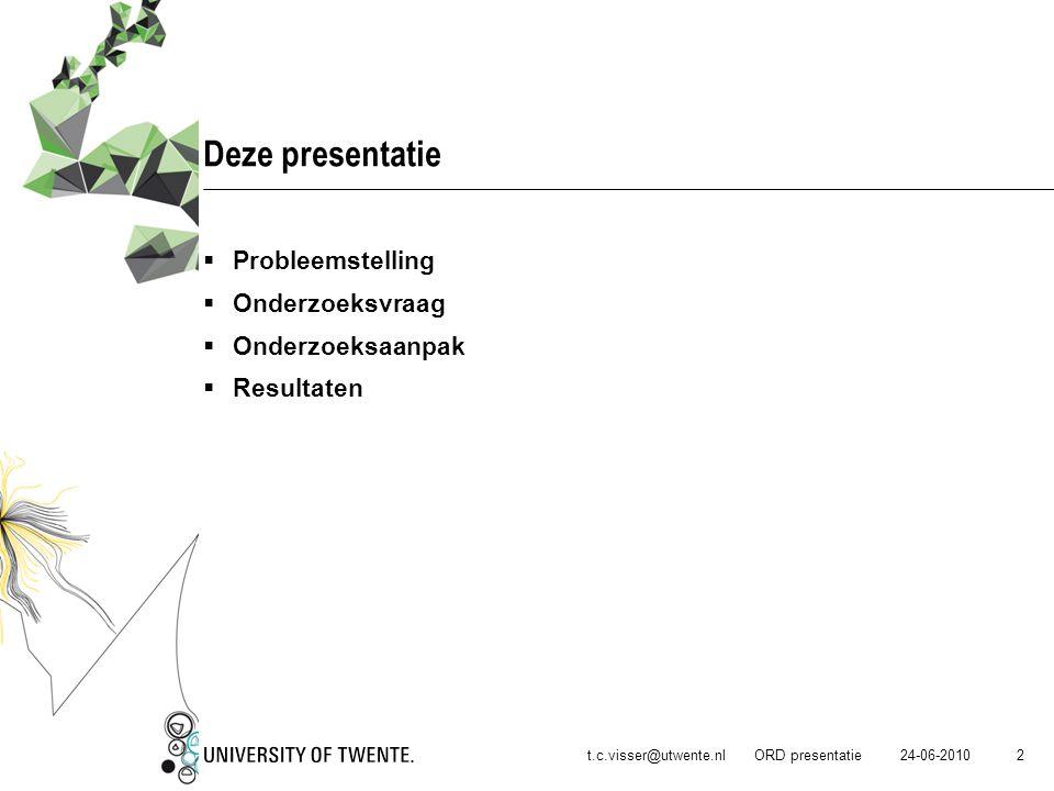 24-06-2010t.c.visser@utwente.nl ORD presentatie 13 Onderzoeksaanpak – bron C Om een professionaliseringsprogramma op te stellen dat bijdraagt aan een effectieve implementatie van een NLT-module willen we kenmerken boven tafel krijgen die aandacht nodig hebben in een dergelijk programma.