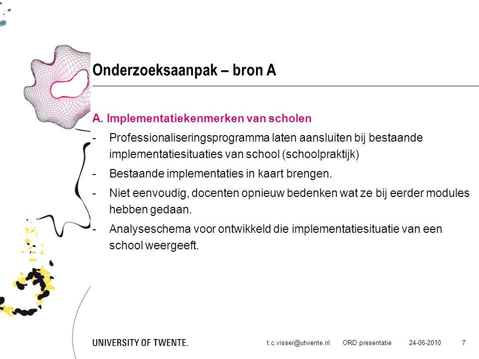 24-06-2010t.c.visser@utwente.nl ORD presentatie 18 Samenvatting Onderzoeksaanpak Per school (8x): -Semigestructureerd interview afgenomen, invullen alle cellen van analyseschema + docent vraag beantwoord: Wat is voor u stimulerend / belemmerend aan het invoeren/verzorgen van NLT .