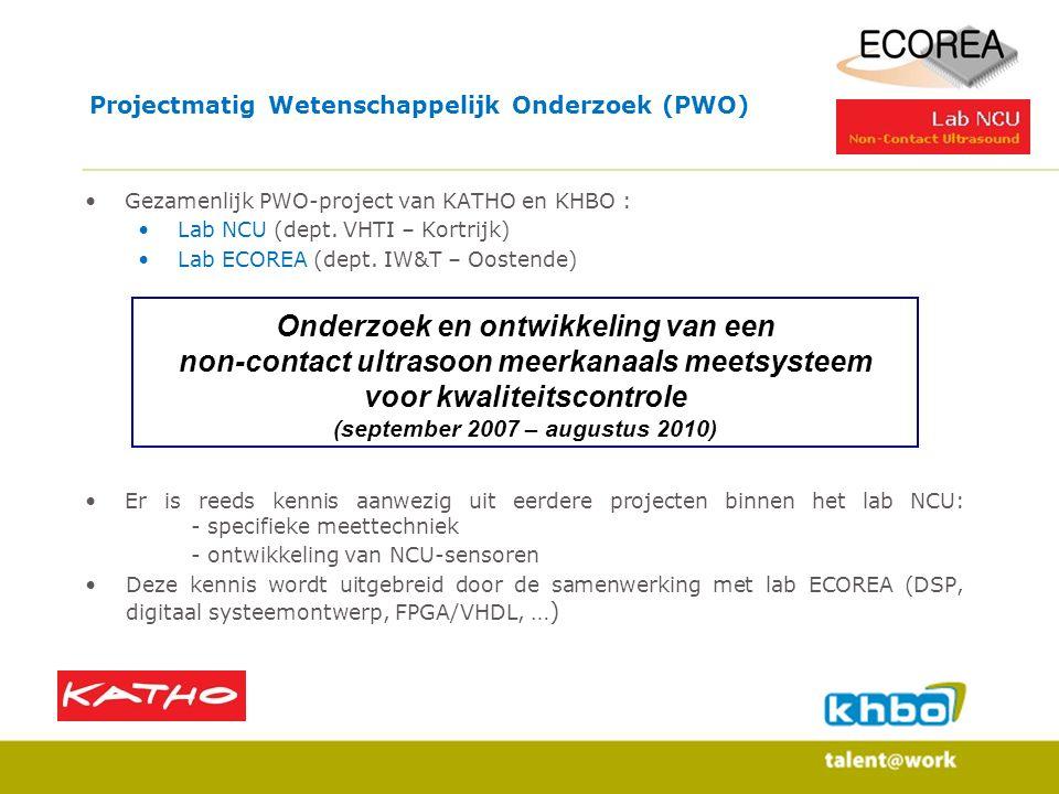 Projectmatig Wetenschappelijk Onderzoek (PWO) Gezamenlijk PWO-project van KATHO en KHBO : Lab NCU (dept. VHTI – Kortrijk) Lab ECOREA (dept. IW&T – Oos