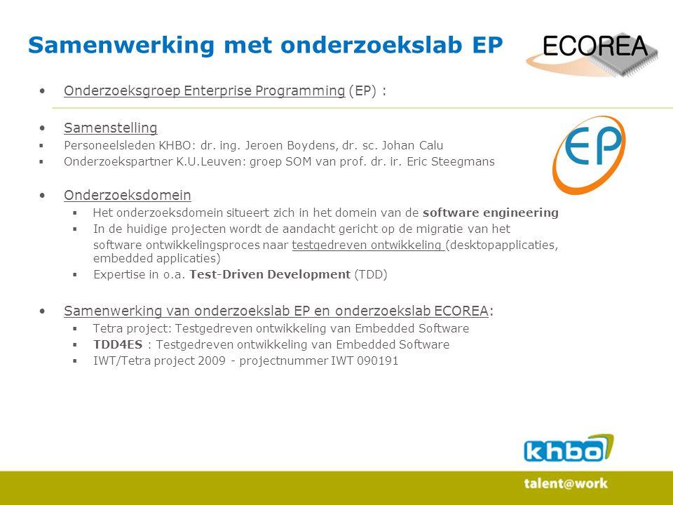 Samenwerking met onderzoekslab EP Onderzoeksgroep Enterprise Programming (EP) : Samenstelling  Personeelsleden KHBO: dr. ing. Jeroen Boydens, dr. sc.
