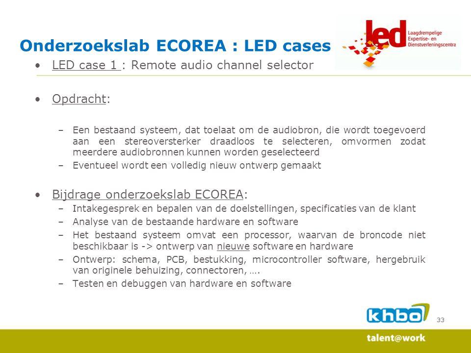33 LED case 1 : Remote audio channel selector Opdracht: –Een bestaand systeem, dat toelaat om de audiobron, die wordt toegevoerd aan een stereoverster