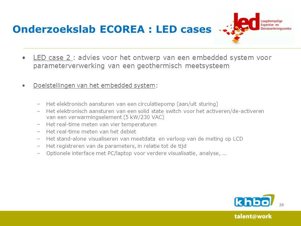 36 LED case 2 : advies voor het ontwerp van een embedded system voor parameterverwerking van een geothermisch meetsysteem Doelstellingen van het embed