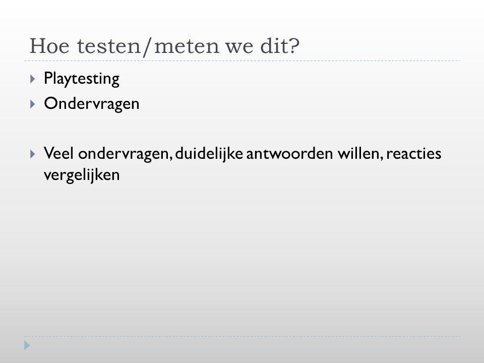 Hoe testen/meten we dit.