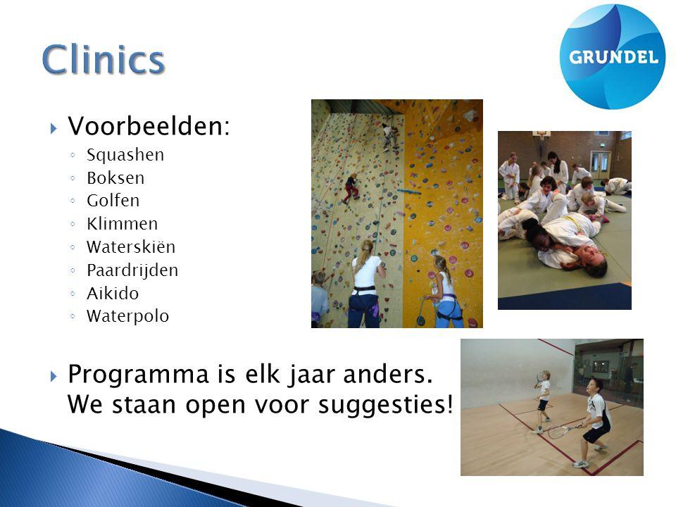  Voorbeelden: ◦ Squashen ◦ Boksen ◦ Golfen ◦ Klimmen ◦ Waterskiën ◦ Paardrijden ◦ Aikido ◦ Waterpolo  Programma is elk jaar anders.