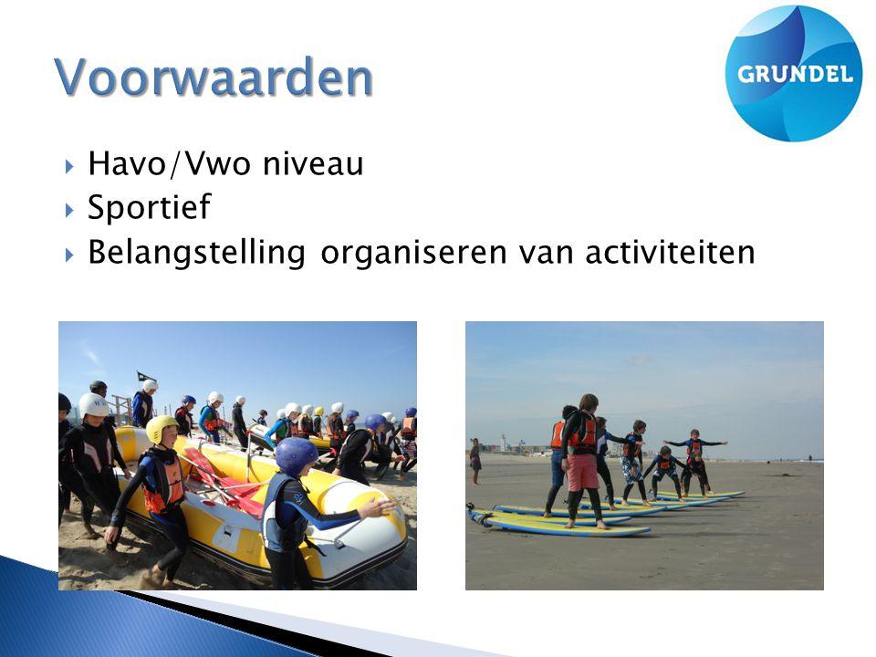  Havo/Vwo niveau  Sportief  Belangstelling organiseren van activiteiten