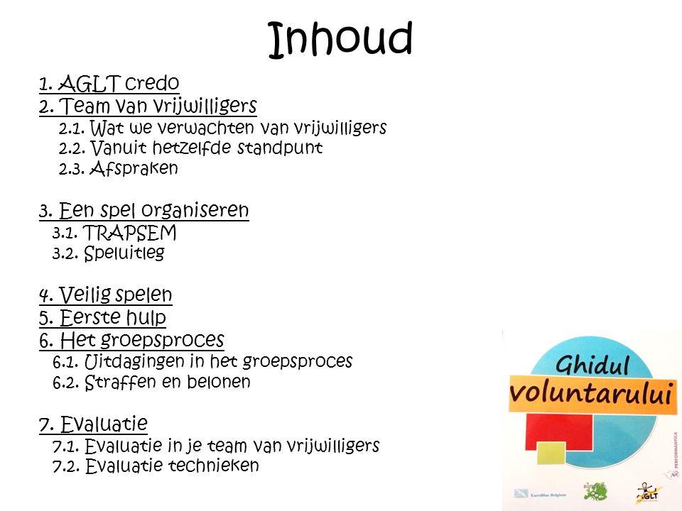 Inhoud 1. AGLT credo 2. Team van vrijwilligers 2.1.