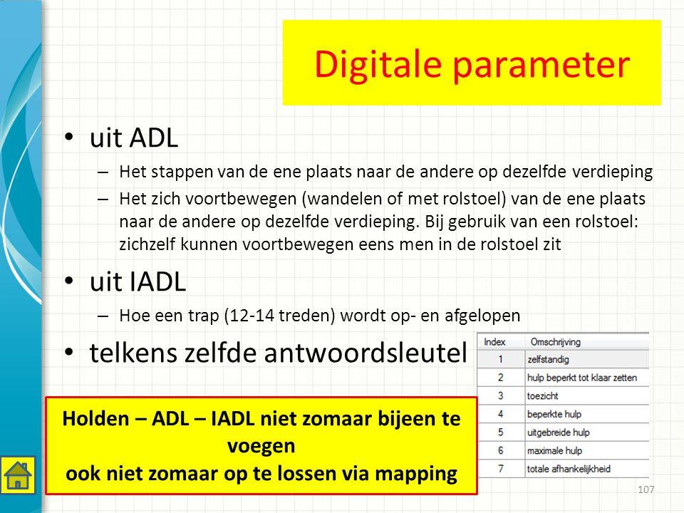 Digitale parameter uit ADL – Het stappen van de ene plaats naar de andere op dezelfde verdieping – Het zich voortbewegen (wandelen of met rolstoel) van de ene plaats naar de andere op dezelfde verdieping.