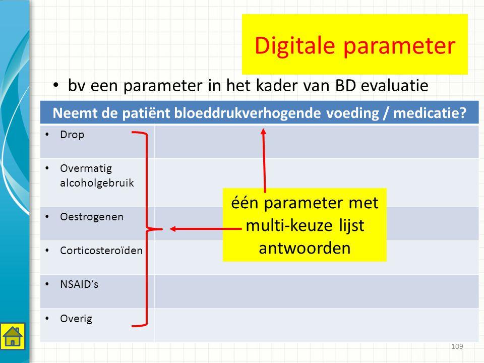 109 Neemt de patiënt bloeddrukverhogende voeding / medicatie.