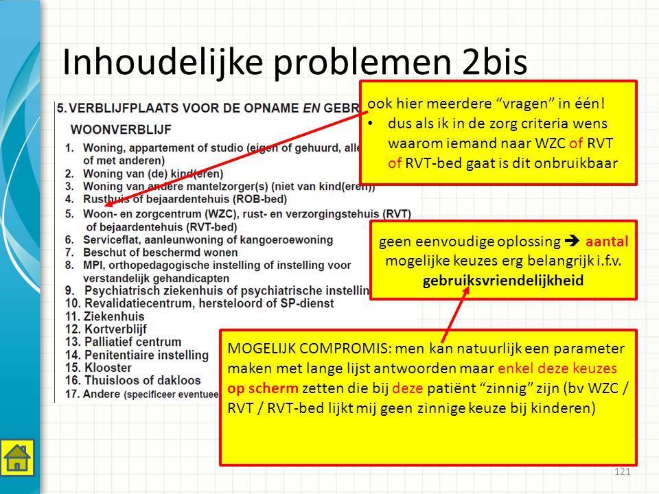 Inhoudelijke problemen 2bis 121 ook hier meerdere vragen in één.