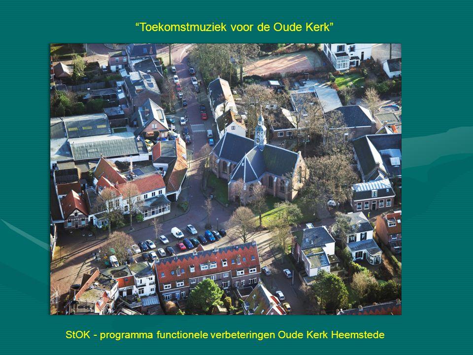 """StOK - programma functionele verbeteringen Oude Kerk Heemstede """"Toekomstmuziek voor de Oude Kerk"""""""