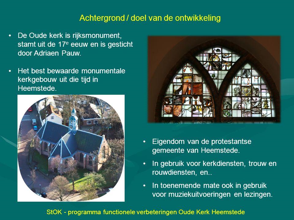 Achtergrond / doel van de ontwikkeling Eigendom van de protestantse gemeente van Heemstede. In gebruik voor kerkdiensten, trouw en rouwdiensten, en..