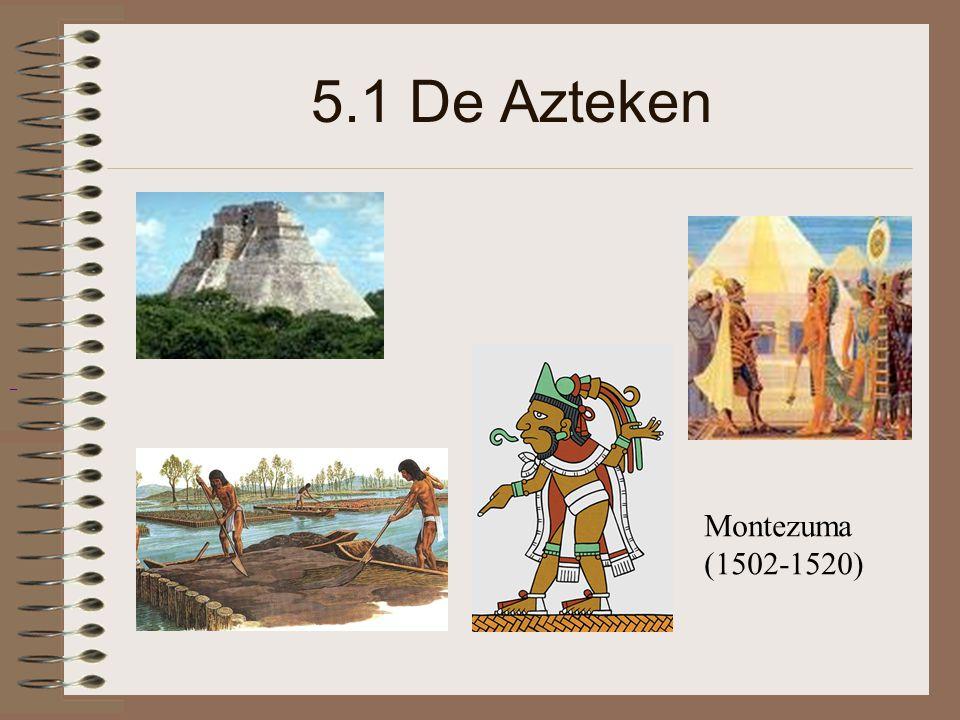 5.1 De Azteken Montezuma (1502-1520)