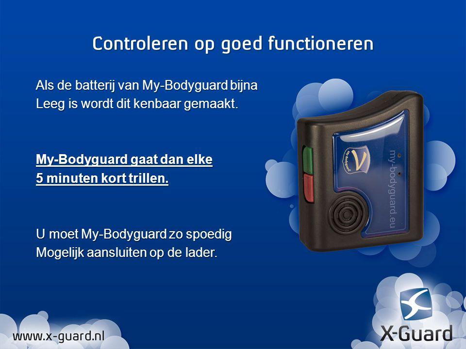 Als de batterij van My-Bodyguard bijna Leeg is wordt dit kenbaar gemaakt. My-Bodyguard gaat dan elke 5 minuten kort trillen. U moet My-Bodyguard zo sp