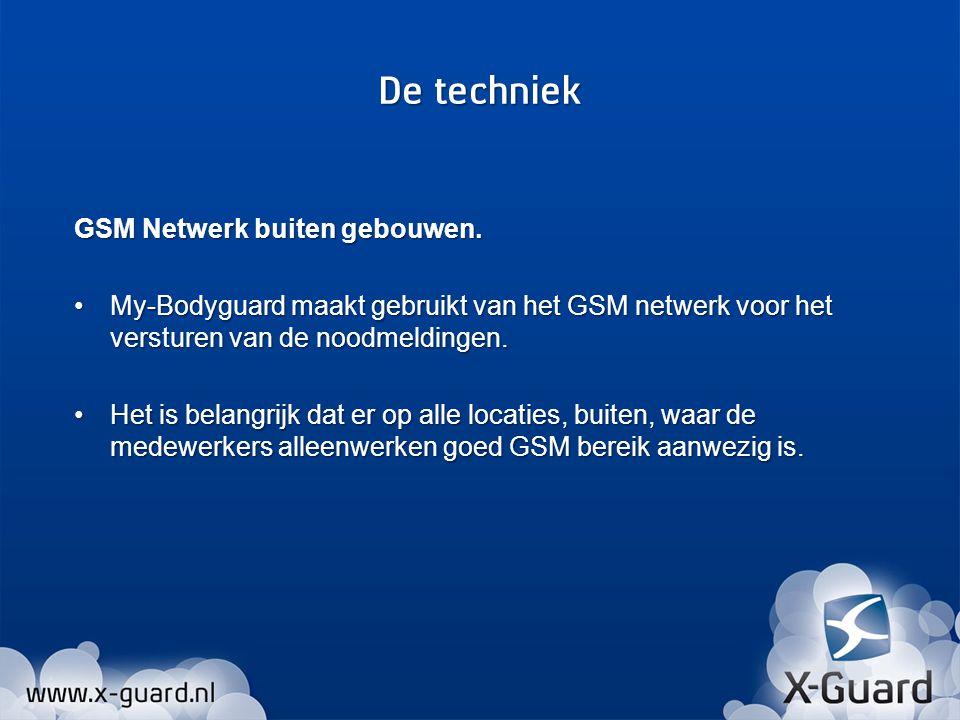GSM Netwerk buiten gebouwen. My-Bodyguard maakt gebruikt van het GSM netwerk voor het versturen van de noodmeldingen.My-Bodyguard maakt gebruikt van h