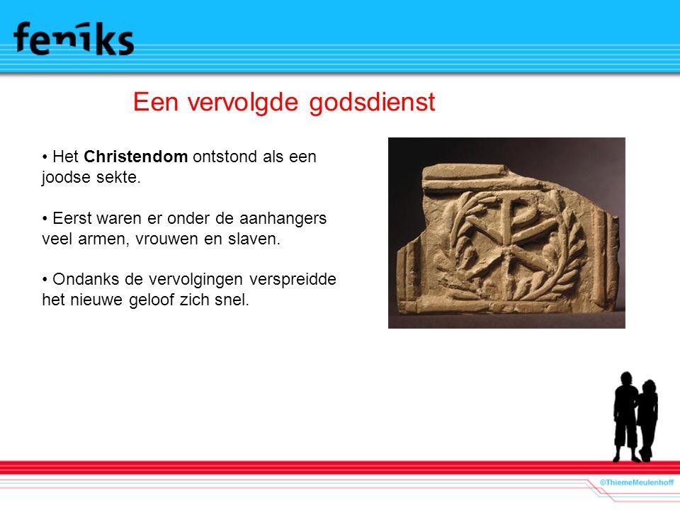 Een vervolgde godsdienst Het Christendom ontstond als een joodse sekte.