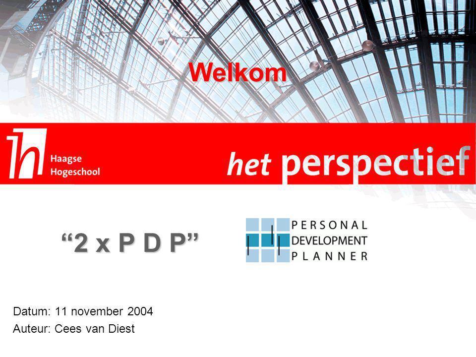 Datum: 11 november 2004 Auteur: Cees van Diest 2 x P D P Welkom