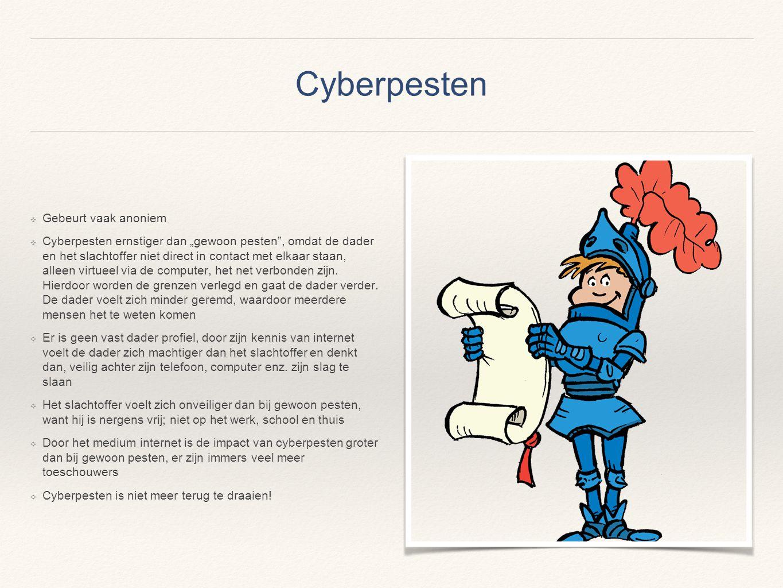 """Cyberpesten ❖ Gebeurt vaak anoniem ❖ Cyberpesten ernstiger dan """"gewoon pesten"""", omdat de dader en het slachtoffer niet direct in contact met elkaar st"""