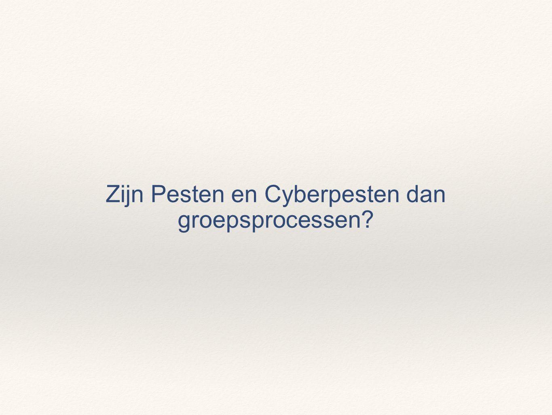 Zijn Pesten en Cyberpesten dan groepsprocessen?