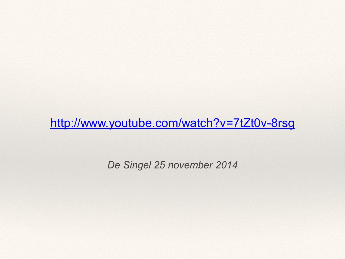De Singel 25 november 2014 http://www.youtube.com/watch?v=7tZt0v-8rsg