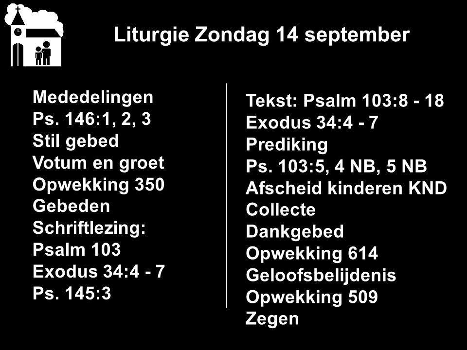 Liturgie Zondag 14 september Mededelingen Ps.
