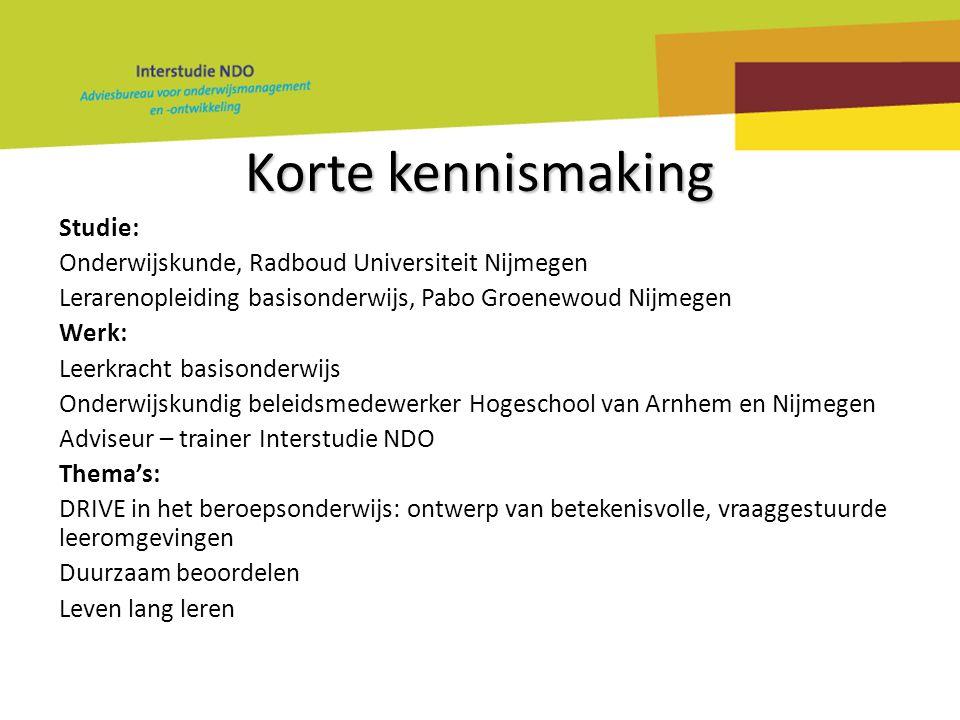 Korte kennismaking Studie: Onderwijskunde, Radboud Universiteit Nijmegen Lerarenopleiding basisonderwijs, Pabo Groenewoud Nijmegen Werk: Leerkracht ba