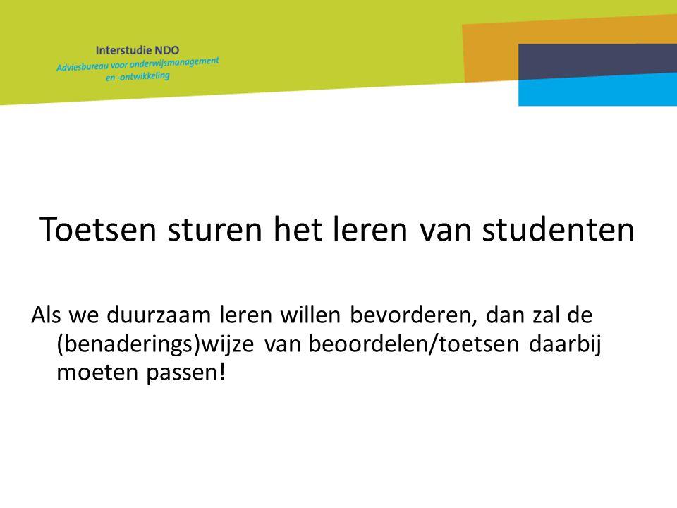 Duurzaam beoordelen Functies : -Studenten ondersteunen in het beklijven van kennis en kunde -Studenten leren om een leven lang te leren (leren is niet eindig), dus gericht op de toekomst