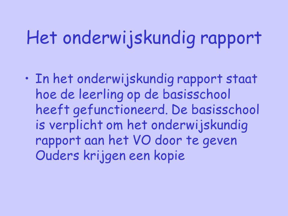Het onderwijskundig rapport In het onderwijskundig rapport staat hoe de leerling op de basisschool heeft gefunctioneerd.