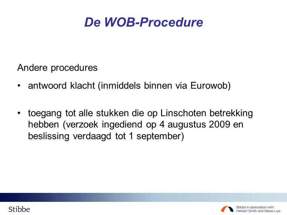 De WOB-Procedure Andere procedures antwoord klacht (inmiddels binnen via Eurowob) toegang tot alle stukken die op Linschoten betrekking hebben (verzoek ingediend op 4 augustus 2009 en beslissing verdaagd tot 1 september)