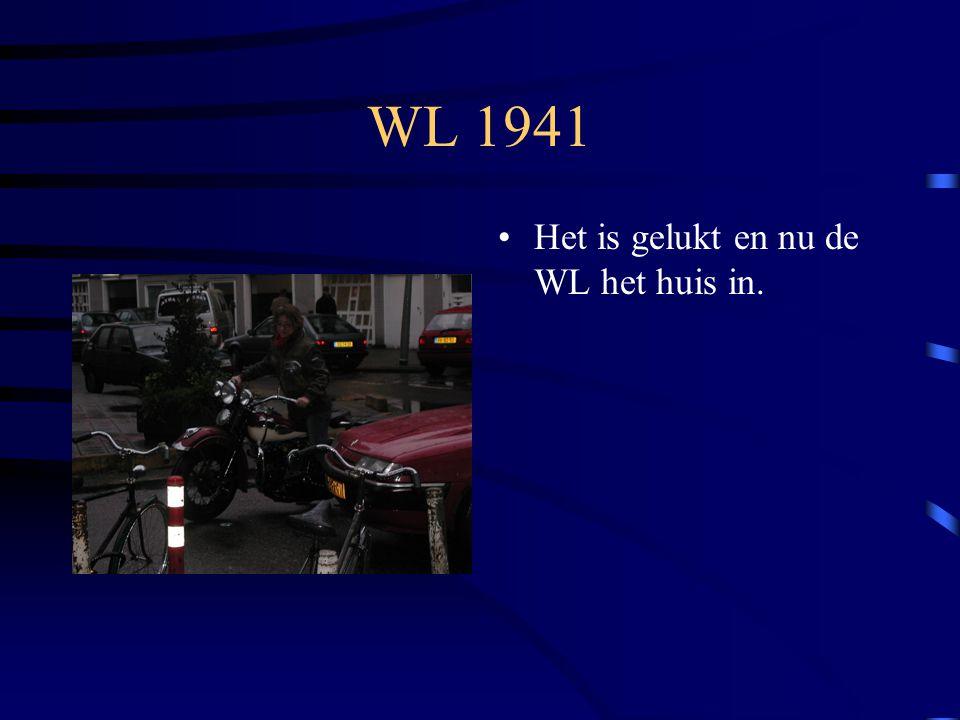 WL 1941 Het is gelukt en nu de WL het huis in.