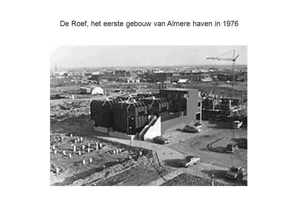 De Roef, het eerste gebouw van Almere haven in 1976