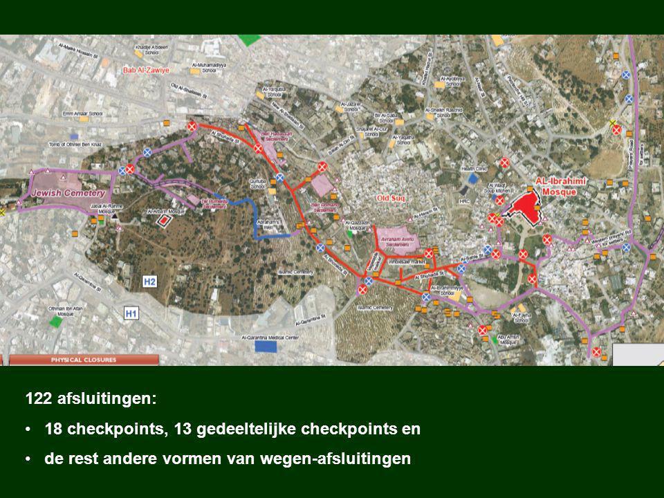 122 afsluitingen: 18 checkpoints, 13 gedeeltelijke checkpoints en de rest andere vormen van wegen-afsluitingen