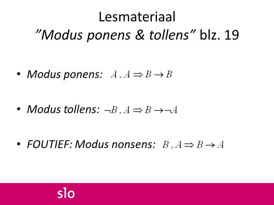 """Lesmateriaal """"Modus ponens & tollens"""" blz. 19 Modus ponens: Modus tollens: FOUTIEF: Modus nonsens:"""