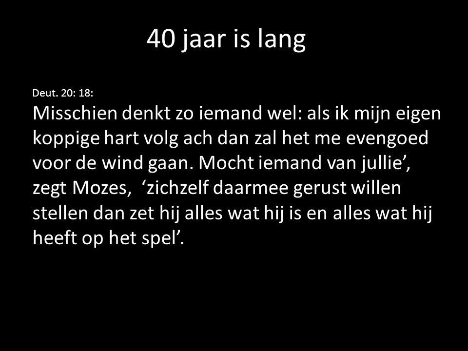 40 jaar is lang Deut.