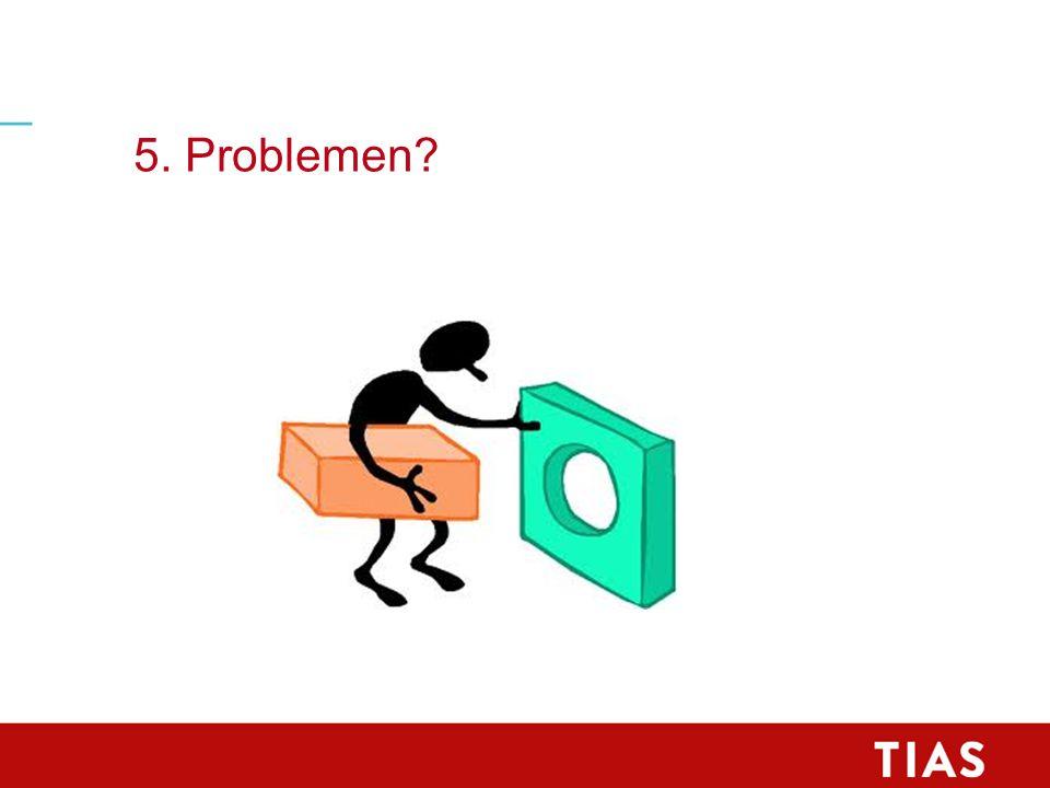 5. Problemen?
