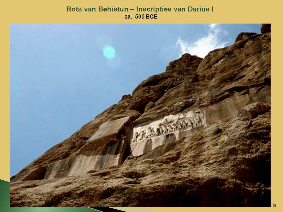 30 Rots van Behistun – Inscripties van Darius I ca. 500 BCE