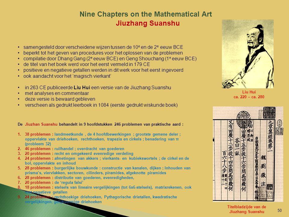 Nine Chapters on the Mathematical Art Jiuzhang Suanshu samengesteld door verscheidene wijzen tussen de 10 e en de 2 e eeuw BCE beperkt tot het geven v