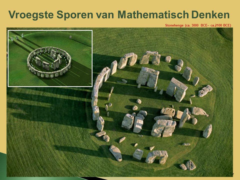 Vroegste Sporen van Mathematisch Denken 7 Stonehenge (ca. 3000 BCE– ca.2100 BCE)