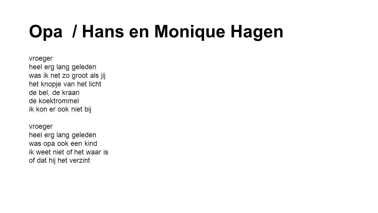 Opa / Hans en Monique Hagen vroeger heel erg lang geleden was opa ook een kind ik weet niet of het waar is of dat hij het verzint vroeger heel erg lan