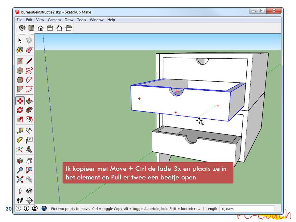 30 Ik kopieer met Move + Ctrl de lade 3x en plaats ze in het element en Pull er twee een beetje open