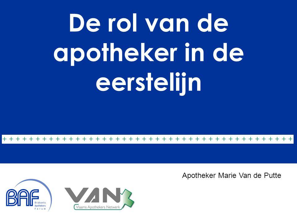 De rol van de apotheker in de eerstelijn Apotheker Marie Van de Putte