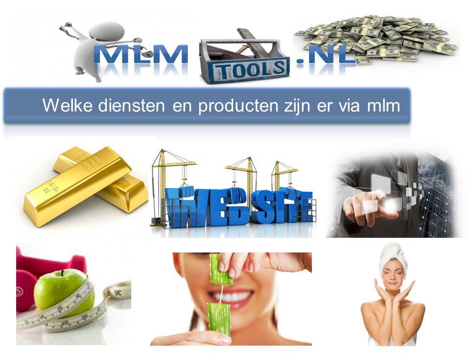 Welke producten Welke diensten en producten zijn er via mlm