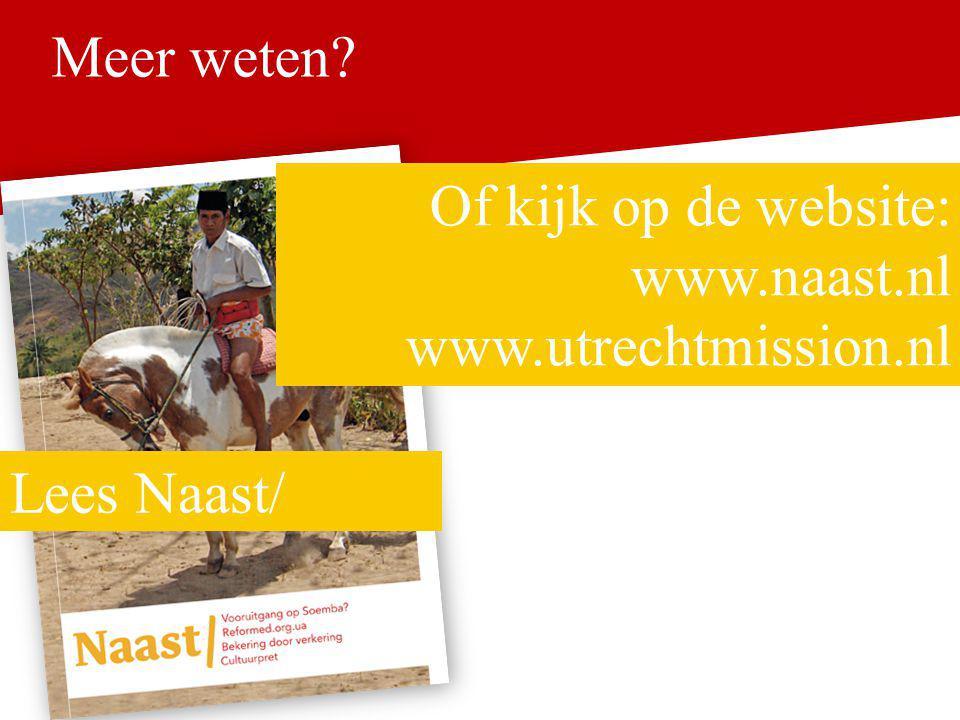 Meer weten? Lees Naast/ Of kijk op de website: www.naast.nl www.utrechtmission.nl