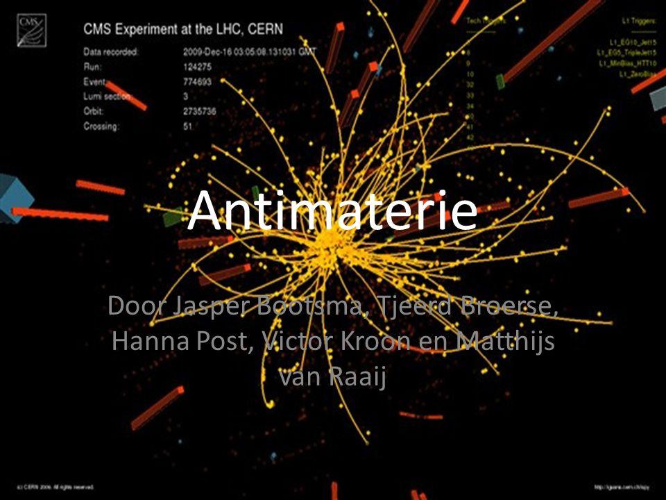 Antimaterie Door Jasper Bootsma, Tjeerd Broerse, Hanna Post, Victor Kroon en Matthijs van Raaij