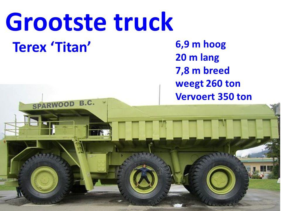 Grootste truck 6,9 m hoog 20 m lang 7,8 m breed weegt 260 ton Vervoert 350 ton Terex 'Titan'