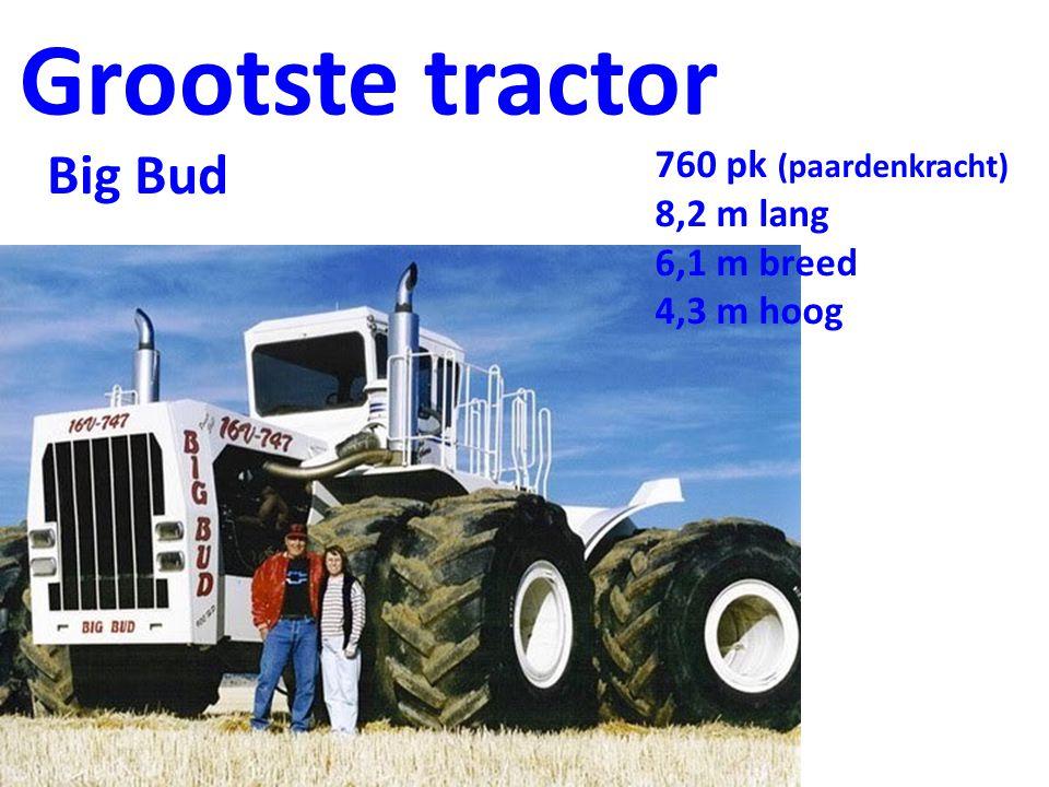 Grootste tractor 760 pk (paardenkracht) 8,2 m lang 6,1 m breed 4,3 m hoog Big Bud
