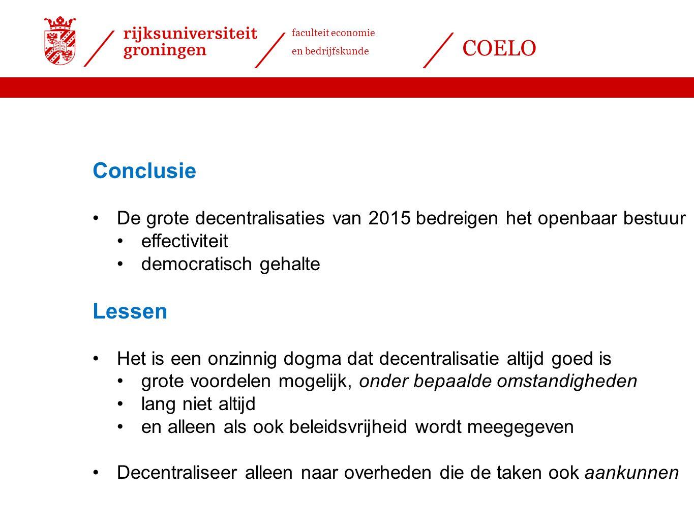 faculteit economie en bedrijfskunde COELO Conclusie De grote decentralisaties van 2015 bedreigen het openbaar bestuur effectiviteit democratisch gehal